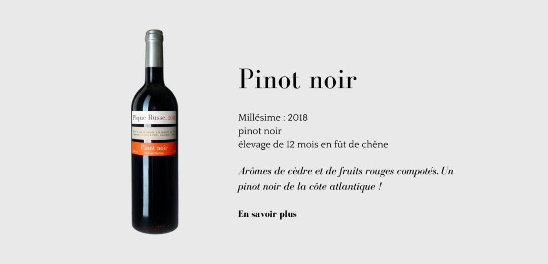 Pinot Noir de Pique Russe