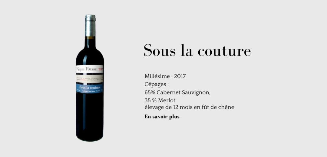 Sous La Couture un vin de Pique Russe